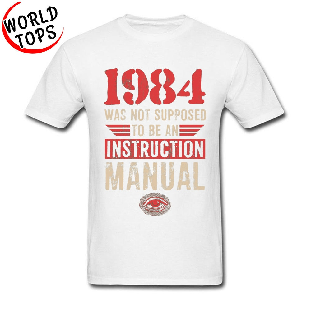 High-Quality-Birthday-T-Shirts-Oversized-Faddish-Vintage-Letter-Tshirt-Men-1984-Was-Not-Supposed-To-Be-An-Instruction-Manual-33019238884