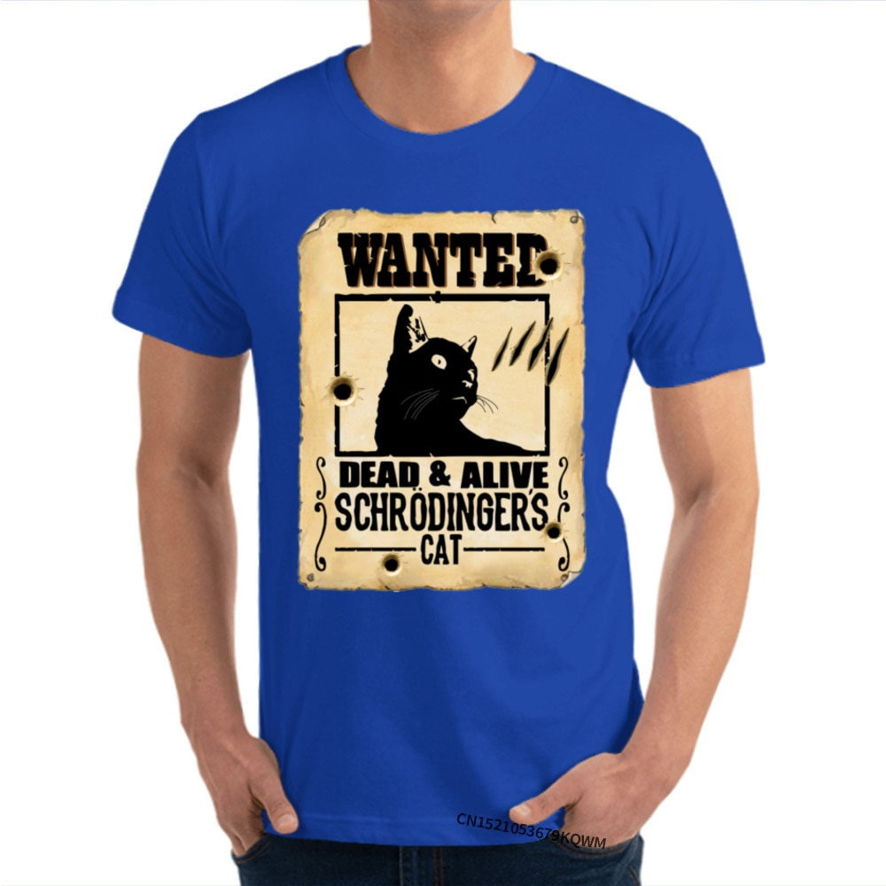 Schrodingers-CatPet-WantedDead-Alive-T-Shirts-for-Adult-Print-Tees-Short-Sleeve-Family-Design-Top-T-shirts-Top-Quality-4001316376486